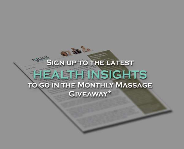 The words 'Sign up to the latest health insights to go in the monthly massage giveaway' over a Tyack Health newsletter